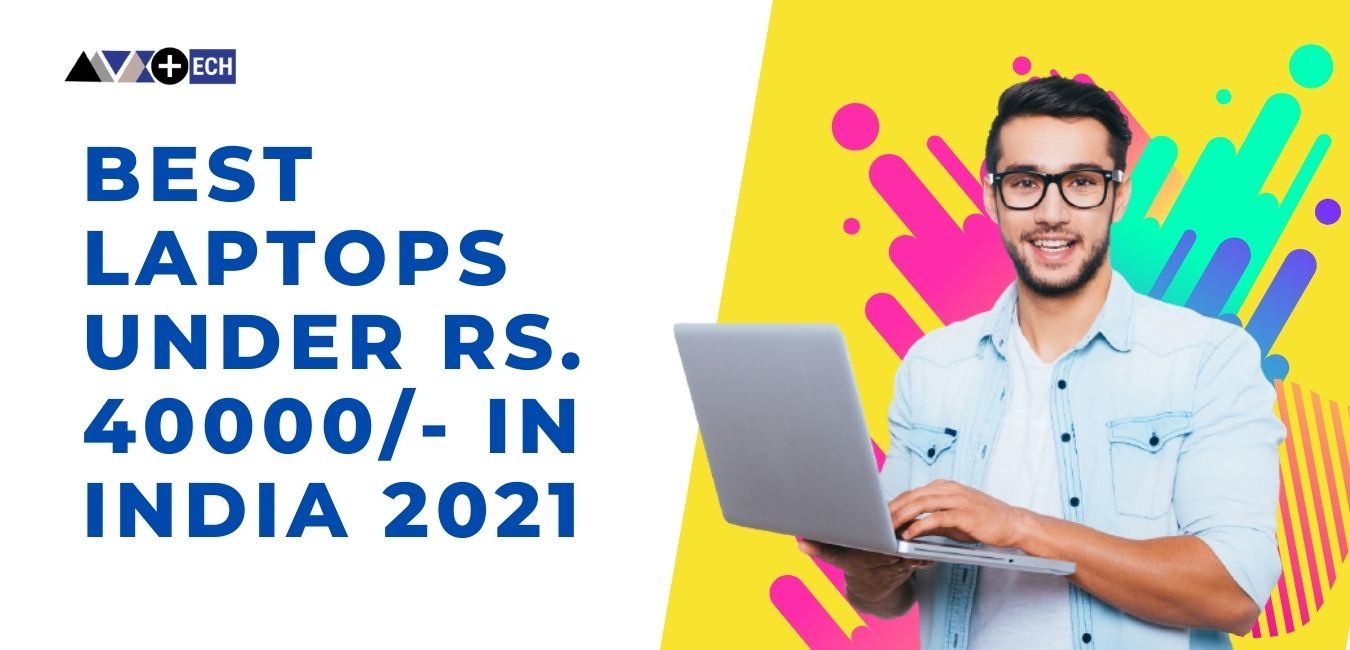 You are currently viewing Best laptop under 40000 in India | April 2021