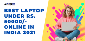 Read more about the article Best budget laptops under Rs. 50,000/-