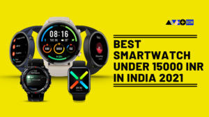 Best Smartwatch Under 15000 INR You Can Buy | May 2021